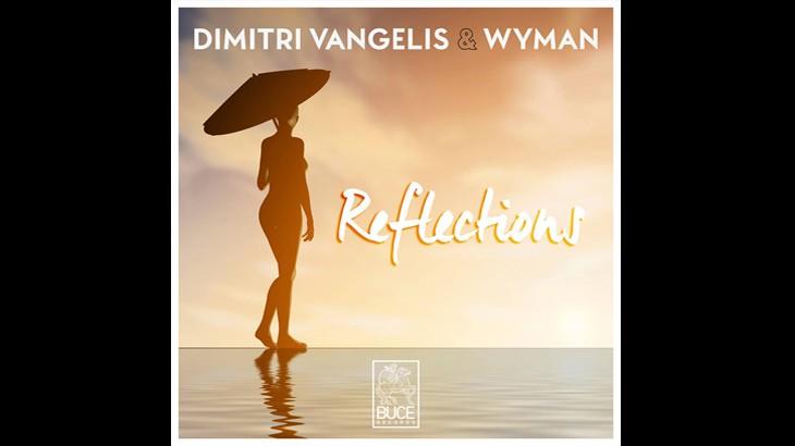 Photo of #Release | Dimitri Vangelis & Wyman – Reflections