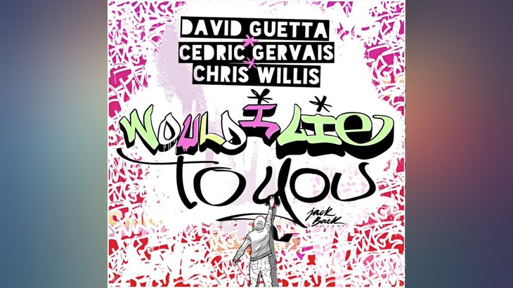 Photo of #Release | David Guetta & Cedric Gervais & Chris Willis – Would I Lie To You