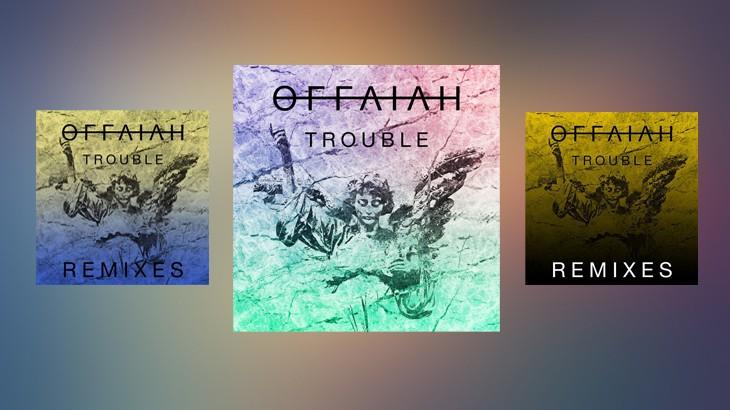 Photo of #Release | Offaiah – Trouble (REMIXES)