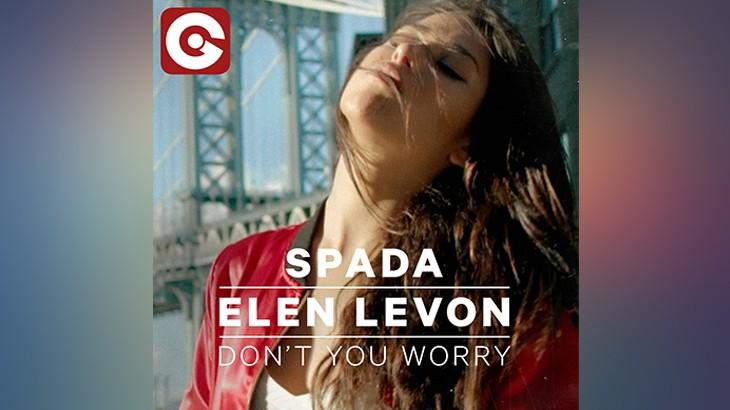 Photo of #Release | SPADA & ELEN LEVON – Don't You Worry