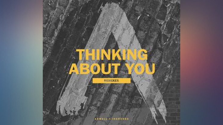Photo of #Release | Axwell /\ Ingrosso – Thinking About You (Remixes)