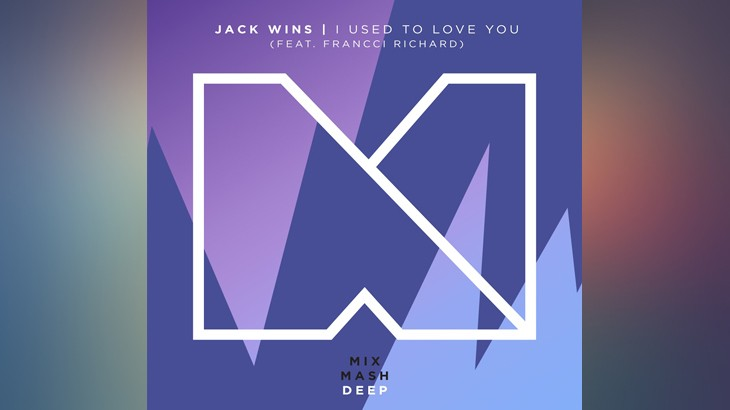 Photo of #Release | Jack Wins – I Used To Love You