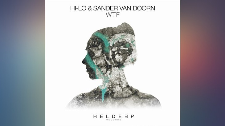 Photo of #Release | HI-LO & Sander van Doorn – WTF