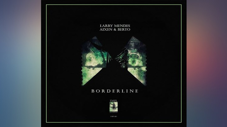 Photo of #Release | Larry Mendes x Aixen & Berto – Borderline