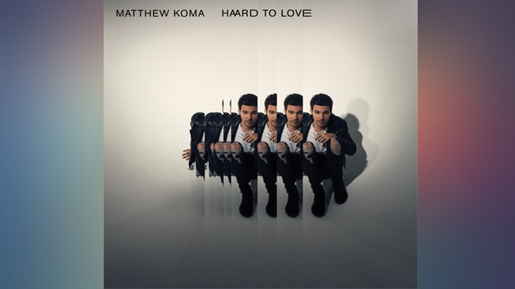 Photo of #Release | Matthew Koma – Hard To Love