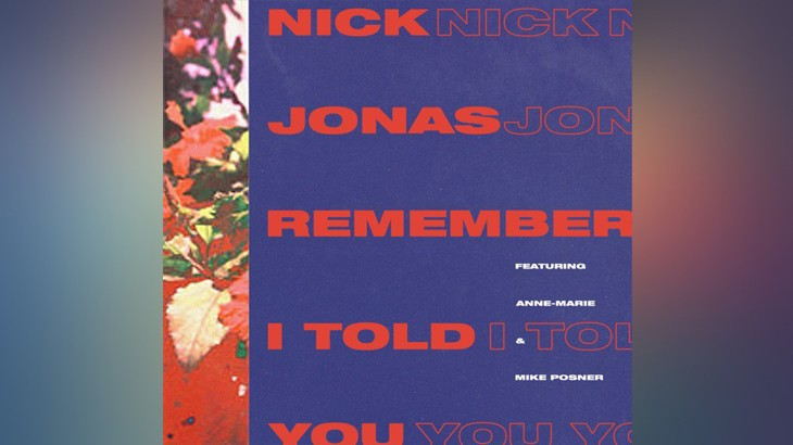 Photo of #Release | Nick Jonas feat. Anne Marie, Mike Posner – Remember I Told You