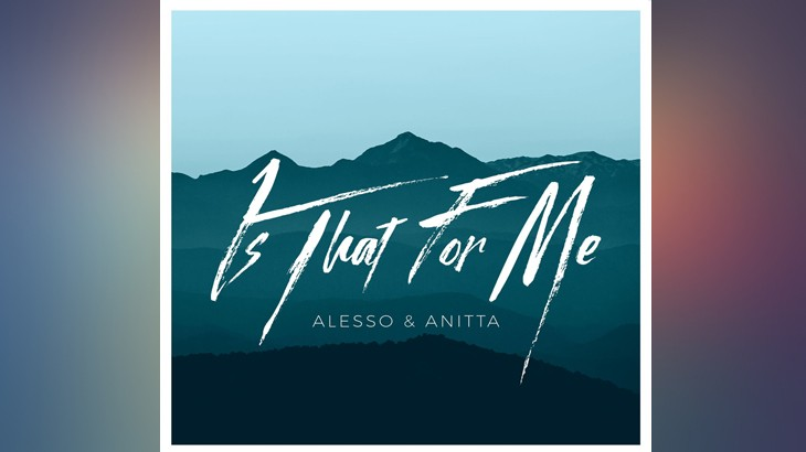 Photo of #Release | Alesso ft Anitta – Is that for me