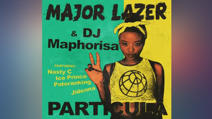 Photo of #Release | Major Lazer, DJ Maphorisa – Particula