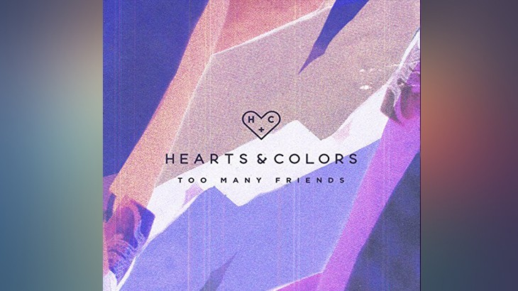 Photo of #Release | Hearts And Colors – Too Many Friends