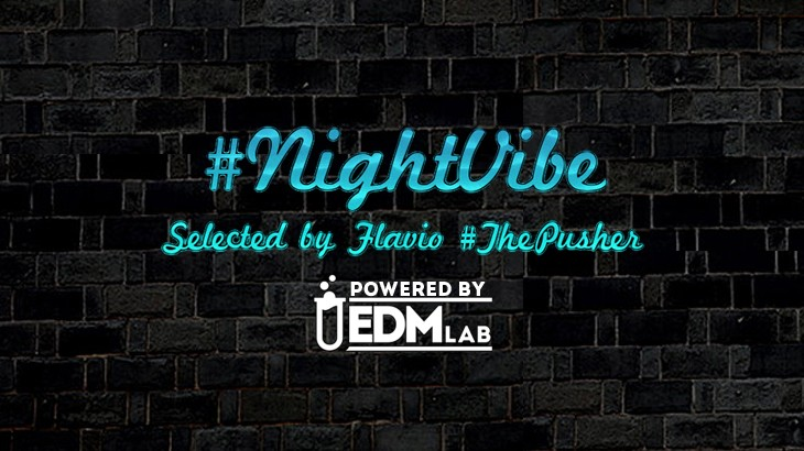 Photo of Best Of #NightVibe 2018 – Selected by Flavio #ThePusher