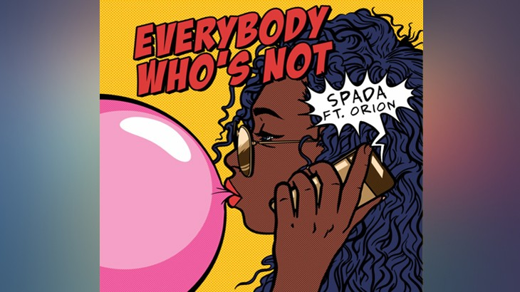 Photo of #Release | Spada – Everybody Who's Not (feat Orion)
