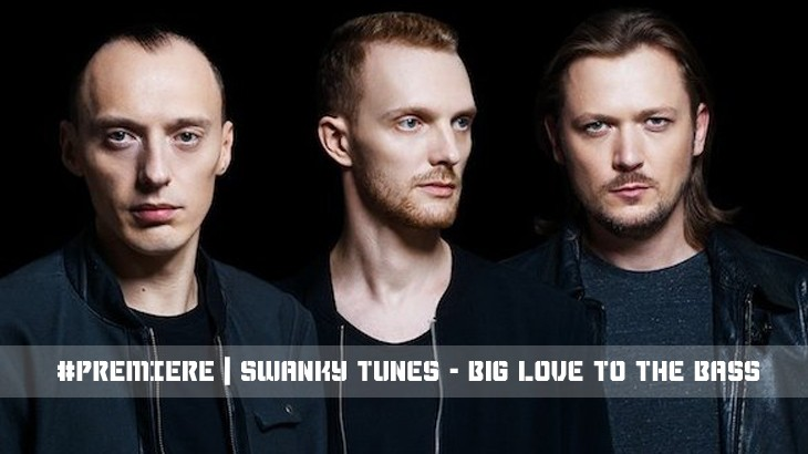 Photo of #Release | Swanky Tunes – Big Love To the Bass