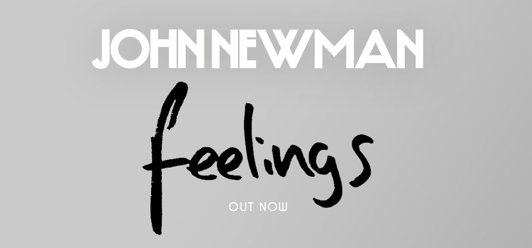 Photo of #Release   John Newman – Feelings
