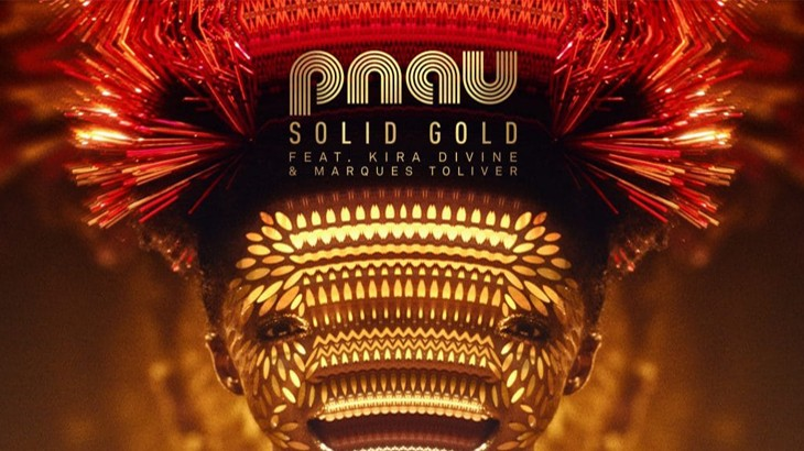 Photo of #Release | PNAU feat. Kira Divine, Marques Toliver – Solid Gold