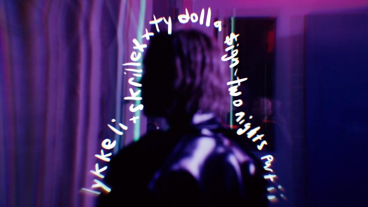 Photo of #Release | Lykke Li, Skrillex, Ty Dolla Sign – Two Nights Part ii