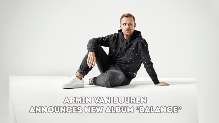 "Photo of Armin Van Buuren: the 7th album, ""Balance"", is on the way."