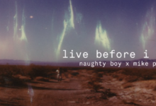 Photo of #Release | Naughty Boy, Mike Posner – Live Before I Die