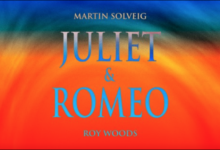 Photo of #Release | Martin Solveig, Roy Woods – Juliet and Romeo