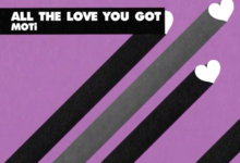 Photo of #Release | MOTi – All The Love You Got