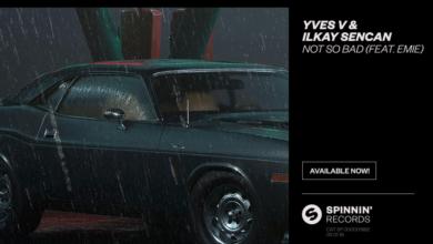 Photo of #Release | Yves V, Ilkay Sencan feat. Emie – Not So Bad