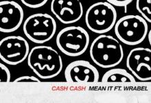 Photo of #Release | Cash Cash feat. Wrabel – Mean It