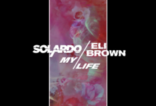 Photo of #Release | Solardo & Eli Brown – My Life