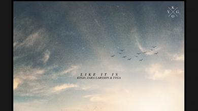 Photo of #Release | Kygo, Zara Larsson, Tyga – Like It Is