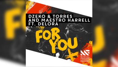 Photo of #TBT | Dzeko& Torres,Maestro Harrell,DELORA– For You