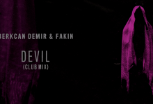 Photo of #Release | Berkcan Demir and Fakin – Devil