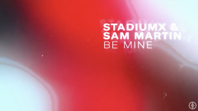 Photo of #Release | StadiumX & Sam Martin – Be Mine