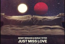Photo of #Release | Benny Benassi and Burak Yeter feat. Saint Wilder – Just Miss Love