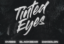Photo of #Release | DVBBS feat. blackbear and 24kGoldn – Tinted Eyes