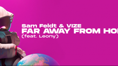 Photo of #Release | Sam Feldt and VIZE feat. Leony – Far Away From Home