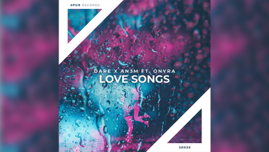 Photo of #Release | DARE, & AN3M – Love Songs (ft. Onyra)