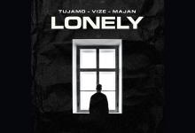 Photo of #Release | Tujamo, VIZE, MAJAN – Lonely