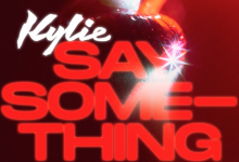 Photo of #Release | Kylie Minogue – Say Something