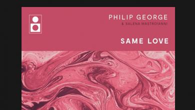 Photo of #Release | Philip George, Salena Mastroianni – Same Love