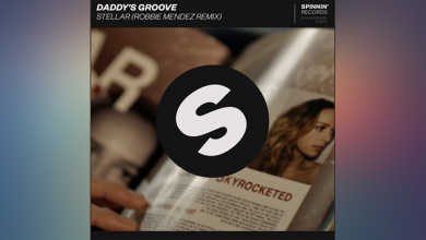 Photo of #Release | Daddy's Groove – Stellar (Robbie Mendez Remix)