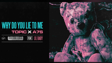 Photo of #Release | Topic, A7S feat. Lil Baby – Why Do You Lie To Me