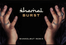 Photo of #Release   SHAMAÏ – Burst (Wankelmut remix)