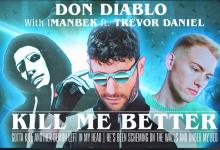 Photo of #Release | Don Diablo, Imanbek feat. Trevor Daniel – Kill Me Better