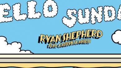 Photo of #Release | Ryan Shepherd feat. Caitlyn Scarlett – Hello Sunday