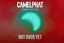Photo of #Release | CamelPhat feat. Noel Gallagher – Not Over Yet