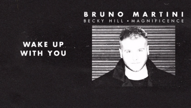 Photo of #Release | Bruno Martini, Becky Hill, Magnificence – Wake Up With You