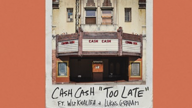 Photo of #Release | Cash Cash feat. Wiz Khalifa, Lukas Graham – Too Late