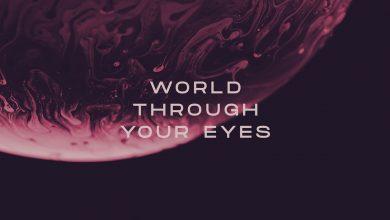 World Through Your Eyes