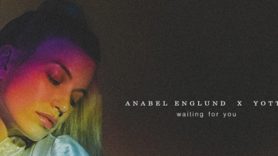 Photo of #Release | Anabel Englund x Yotto – Waiting For You